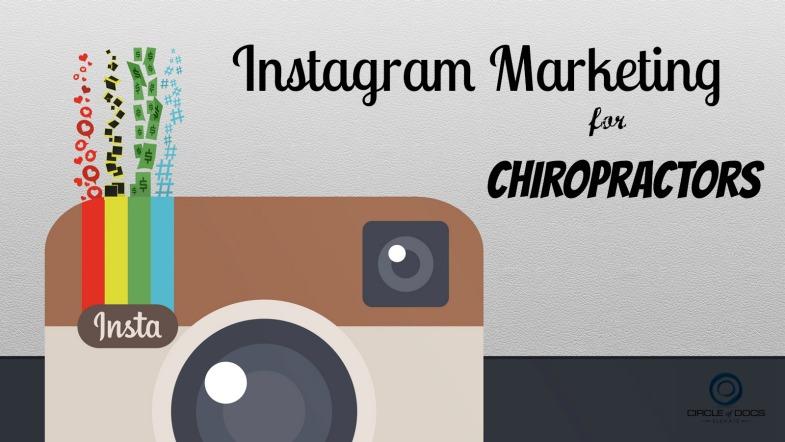 Instagram Marketing for Chiropractors
