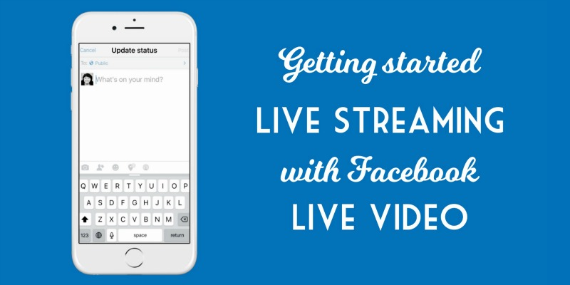Getting-started-live-streaming-with-Facebook-live-video